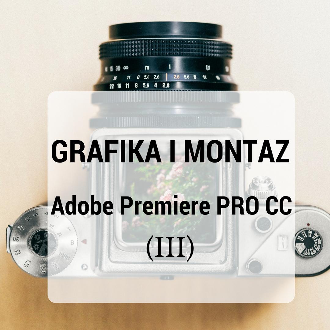 szkolenie z grafiki i montażu, oprogramowanie Adobe Premiere PRO CC