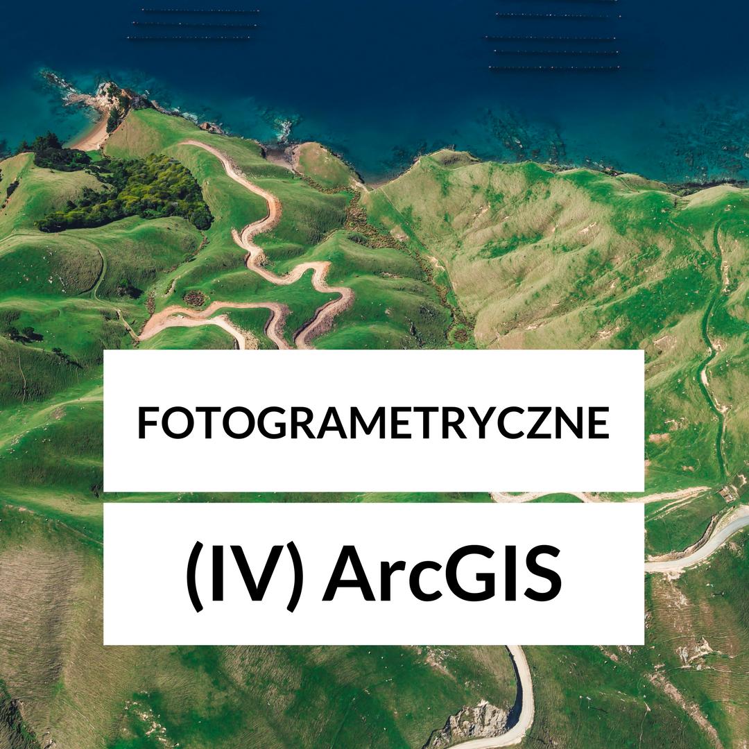 szkolenie fotogrametryczne - 4 poziom, oprogramowanie ARCGIS