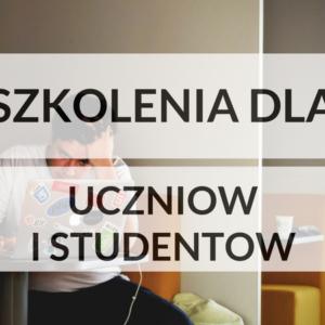 Szkolenia dla uczniów i studentów w Łodzi