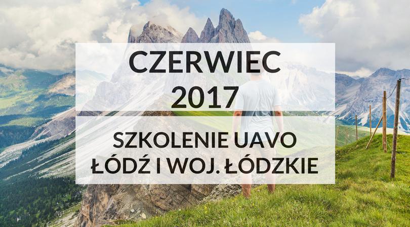 Szkolenie UAVO w Łodzi i woj. łódzkim w czerwcu 2017