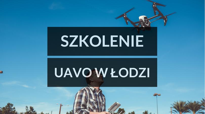 szkolenie uavo w Łodzi MAJ 2017 Nowe terminy