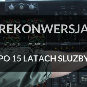 Rekonwersja po 15 latach służby w Łodzi